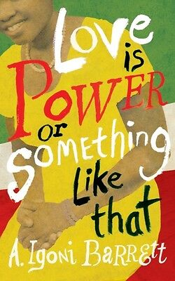 Love is Power or Something Like That (Paperback), Barrett, A. Igo. 9780701187392