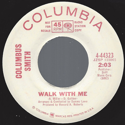 Columbus Smith Walk With Me / The Grass Will Sing For You 45 NM 1967 Soul Pop DJ