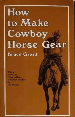 HOW TO MAKE COWBOY HORSE GEAR (Paperback), Grant, B., 9780870330346