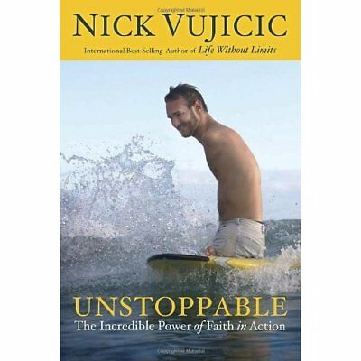 Unstoppable: The Incredible Power of Faith in Action - Hardcover NEW Vujicic, Ni