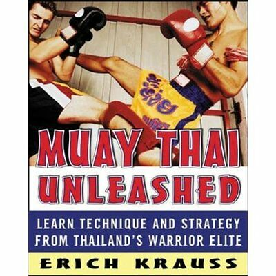 Muay Thai Unleashed: Learn Technique and Strategy from  - Paperback NEW Krauss,