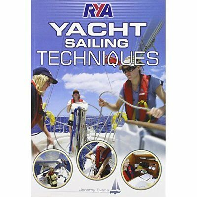 RYA Yacht Sailing Techniques - Paperback NEW Evans, Jeremy 2010-07-31