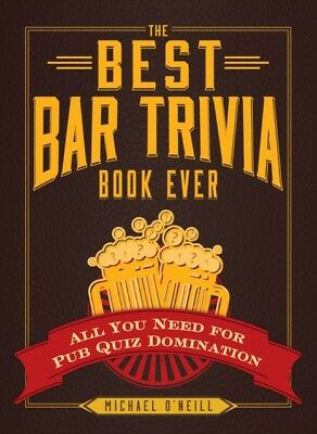 The Best Bar Trivia Book Ever: All You Need for Pub Quiz Dominati...