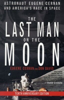 The Last Man on the Moon: Astronaut Eugene Cernan and America's Race in Space (.