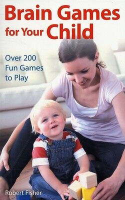 Brain Games for Your Child: Over 200 Fun Games to Play (Paperback. 9780285640436