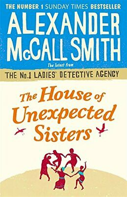 The House of Unexpected Sisters (No. 1 Ladies' Detect... by McCall Smith, Alexan