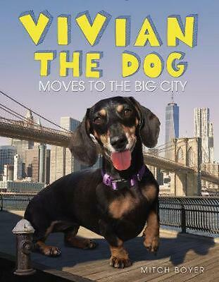 Vivian the Dog Moves to the Big City by Mitch Boyer Hardcover Book Free Shipping