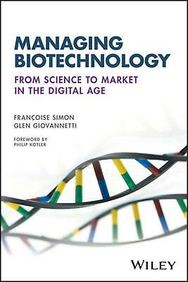 The Business of Biotechnology: The Next Wave of Innovation by Francoise Simon (E