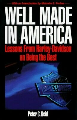 Well Made in America: Lessons from Harley-Davidso... by Reid, Peter C. Paperback
