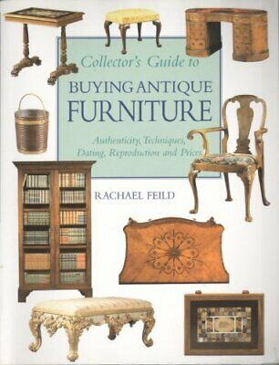 Collector's Guide to Buying Antique Furniture by Feild, Rachael Paperback Book