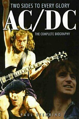 AC/DC: TWO SIDES TO EVERY GLORY : The Complete Bio... by Paul Stenning Paperback
