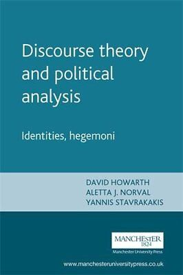 Discourse Theory and Political Analysis: Identities, Hegemonies and... Paperback