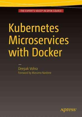 Kubernetes Microservices With Docker - New Paperback Book