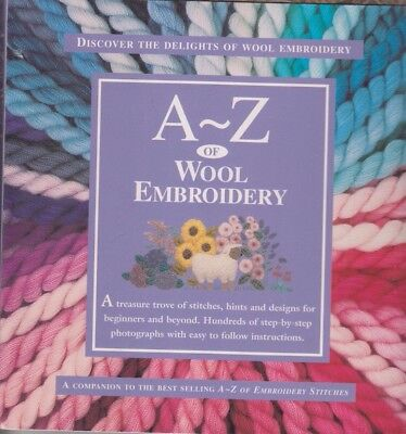 A-Z Of Wool Embroidery - Delights Of Wool Embroidery = Spiral Bound