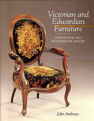Victorian and Edwardian Furniture - Price Guide and Reasons For Values by John