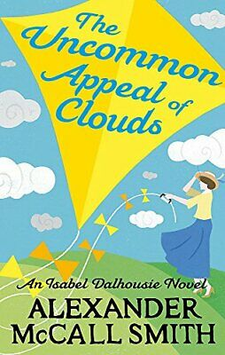 The Uncommon Appeal of Clouds: 9 (Isabel Dalhousie No... by McCall Smith, Alexan