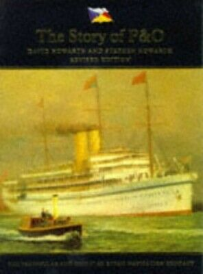 The Story of P & O: Peninsular and Oriental Ste... by Howarth, Stephen Paperback