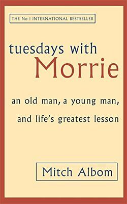 Tuesdays With Morrie: An old man, a young man, and l... by Albom, Mitch Hardback