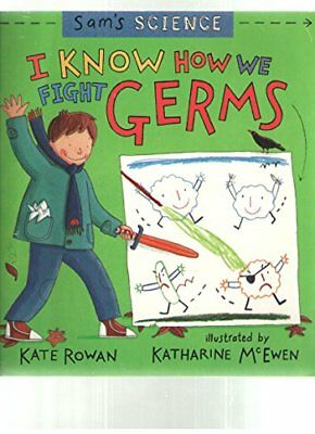 I know how we fight germs (Sam's science) by Rowan, Kate Book The Cheap Fast
