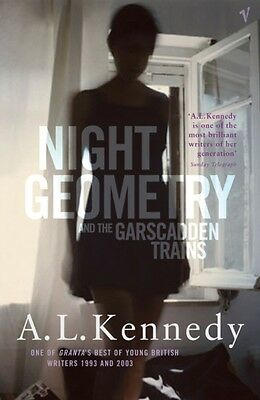 Night Geometry And The Garscadden Trains (Paperback), Kennedy, A.. 9780099450061