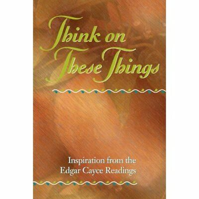 Think on These Things - Paperback NEW Cayce, Edgar 2000-01-14