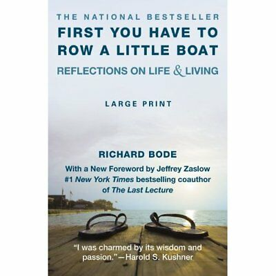 First You Have to Row a Little Boat - Paperback NEW Bode, Richard/  2013-05-21