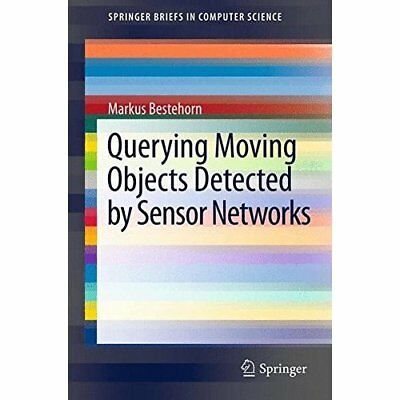 Querying Moving Objects Detected by Sensor Networks (Sp - Paperback NEW Markus B