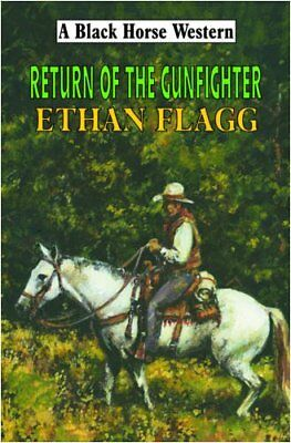 Return of the Gun Fighter By Ethan Flagg