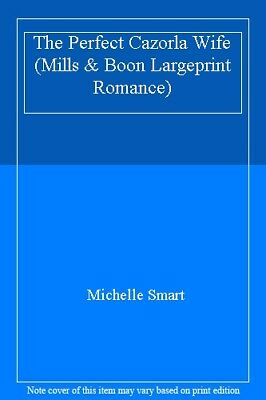 The Perfect Cazorla Wife (Mills & Boon Largeprint Romance) By  Michelle Smart