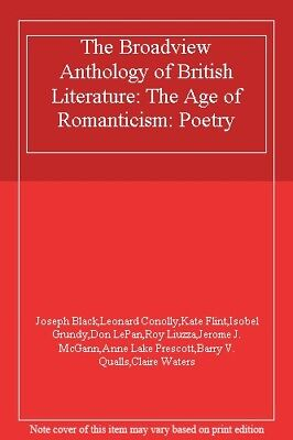 The Broadview Anthology of British Literature: The Age of Romanticism: Poetry