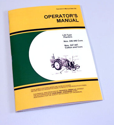 Operators Manual For John Deere 246 446 247 447 Corn Cotton Lift-Type Planter