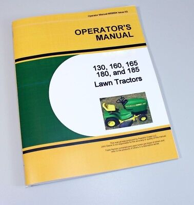 Operators Manual For John Deere 130 160 165 180 185 Lawn Tractor Owners Book