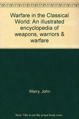 Warfare in the Classical World by Warry, J. G. Hardback Book The Fast Free