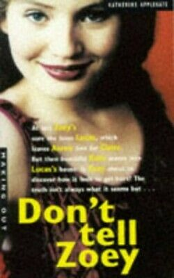 Don't Tell Zoey (Making Out) by Applegate, Katherine 0330348957 The Fast Free