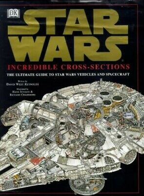 Star Wars : Incredible Cross-Sections : The ... by Reynolds, David West Hardback