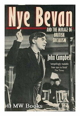 Nye Bevan and the Mirage of British Socialism by Campbell, John Book The Fast