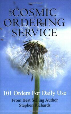 The Cosmic Ordering Service: 101 Orders for Dai... by Stephen Richards Paperback