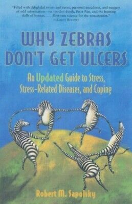 Why Zebras Don't Get Ulcers: Guide to Stres... by Sapolsky, Robert M. 0716732106