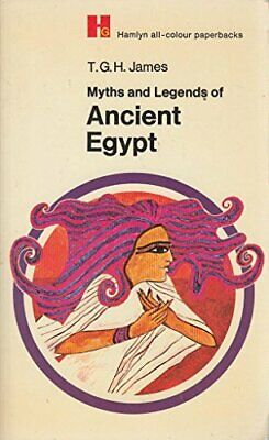 Myths and Legends of Ancient Egypt (Hamlyn all-... by James, T. G. H. 0600001318