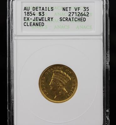 1854 $3 Princess Head Vf 35 Au Details Anacs Graded Ex-Jewelry Cleaned Gold Coin