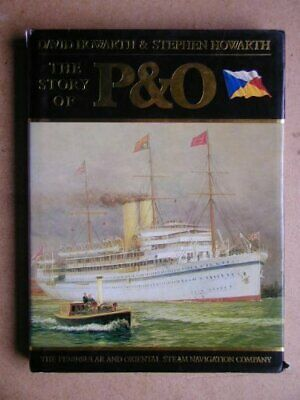 The Story of P & O: Peninsular and Oriental Stea... by Howarth, Stephen Hardback