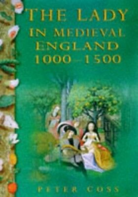 The Lady in Medieval England, 1000-1500 by Coss, Peter Hardback Book The Fast
