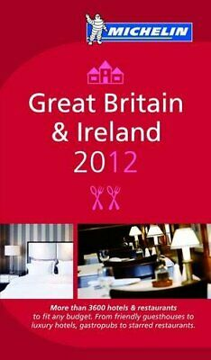 Guide Michelin Great Britain and Ireland 2012 (Michelin Guides) by Michelin The
