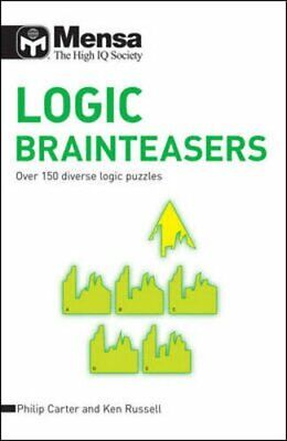 Mensa Logic Brainteasers: Over 150 Diverse Logic Puzzles by Carter, Philip J.