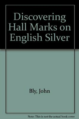 Discovering Hall Marks on English Silver by Bly, John 0852637969 The Fast Free