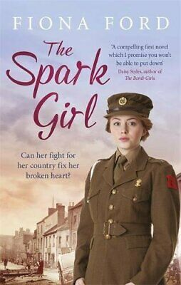 The Spark Girl: A heart-warming tale of wartime adventure, rom... by Ford, Fiona