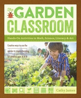 The Garden Classroom: Hands-On Activities in Math, Science, Literacy, and Art (.