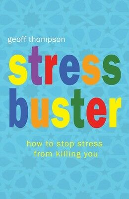 Stress Buster: How to Stop Stress from Killing You (Paperback), T. 9781840245097