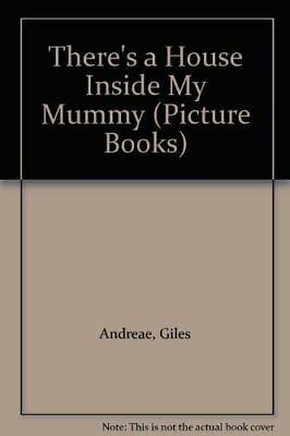There's a House Inside My Mummy (Picture Books) by Andreae, Giles Hardback Book