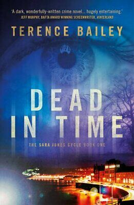 Dead in Time (The Sara Jones Cycle, Book 1) by Terence Bailey Book The Cheap